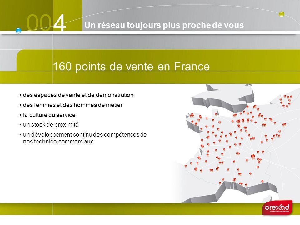 4 160 points de vente en France Un réseau toujours plus proche de vous