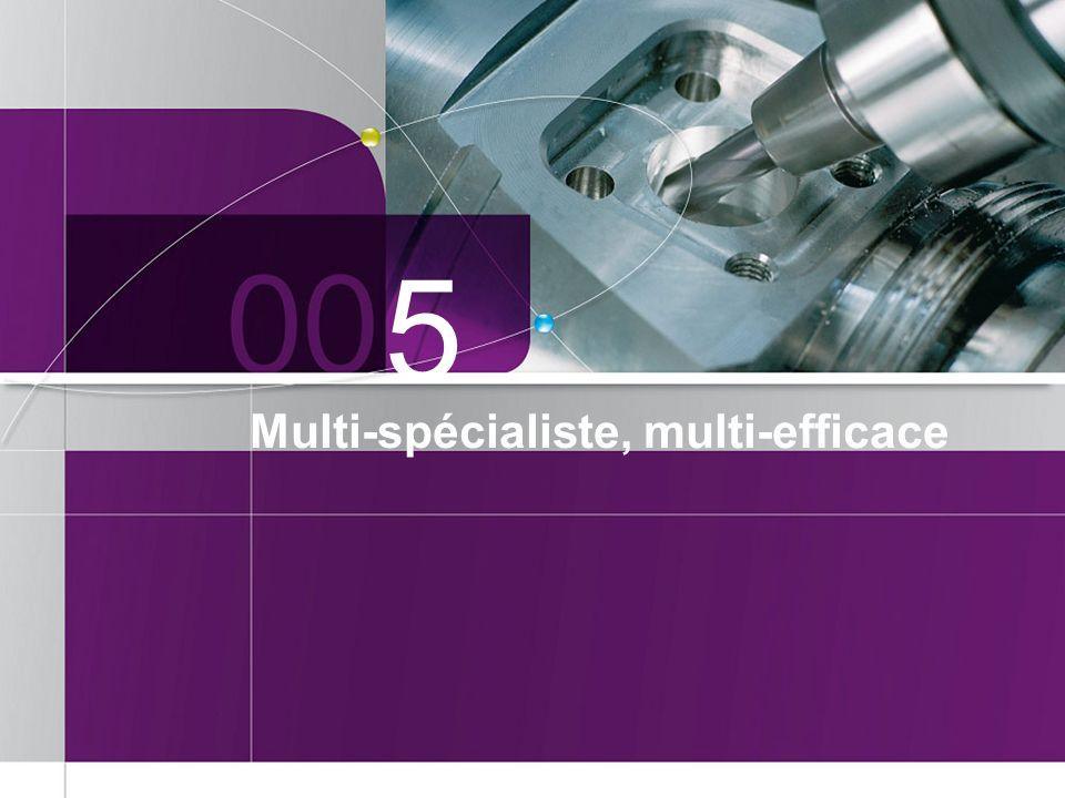 5 Multi-spécialiste, multi-efficace
