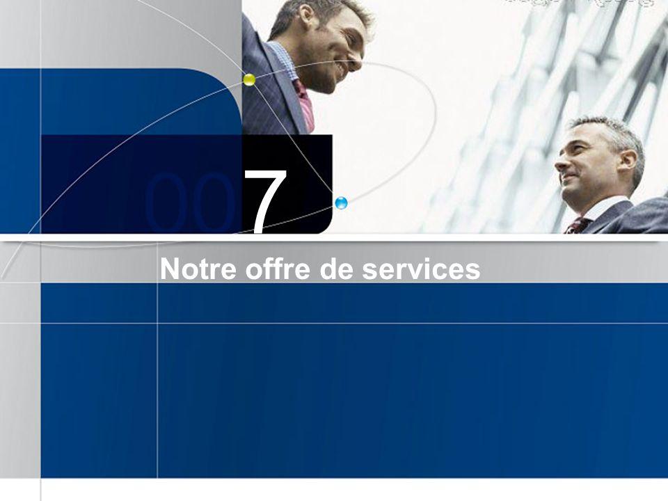 7 Notre offre de services