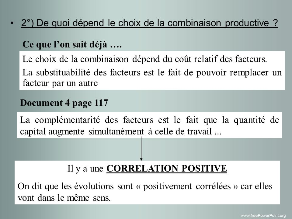 Il y a une CORRELATION POSITIVE