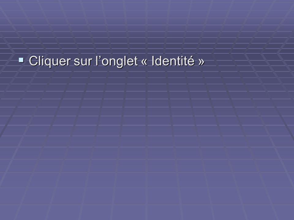 Cliquer sur l'onglet « Identité »