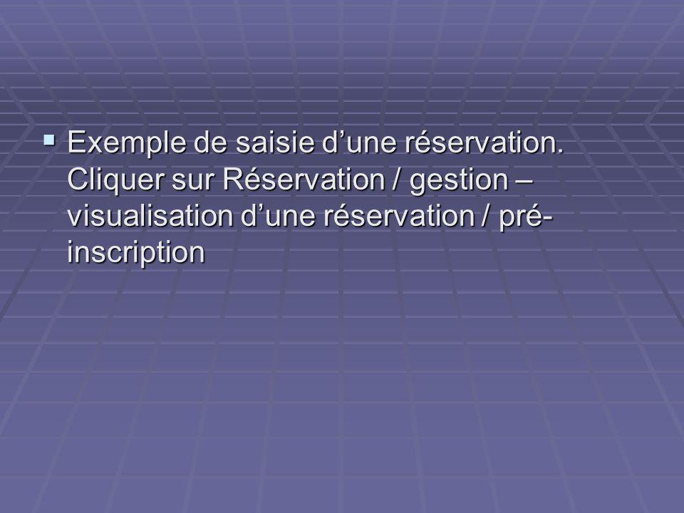 Exemple de saisie d'une réservation