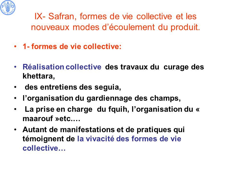 IX- Safran, formes de vie collective et les nouveaux modes d'écoulement du produit.