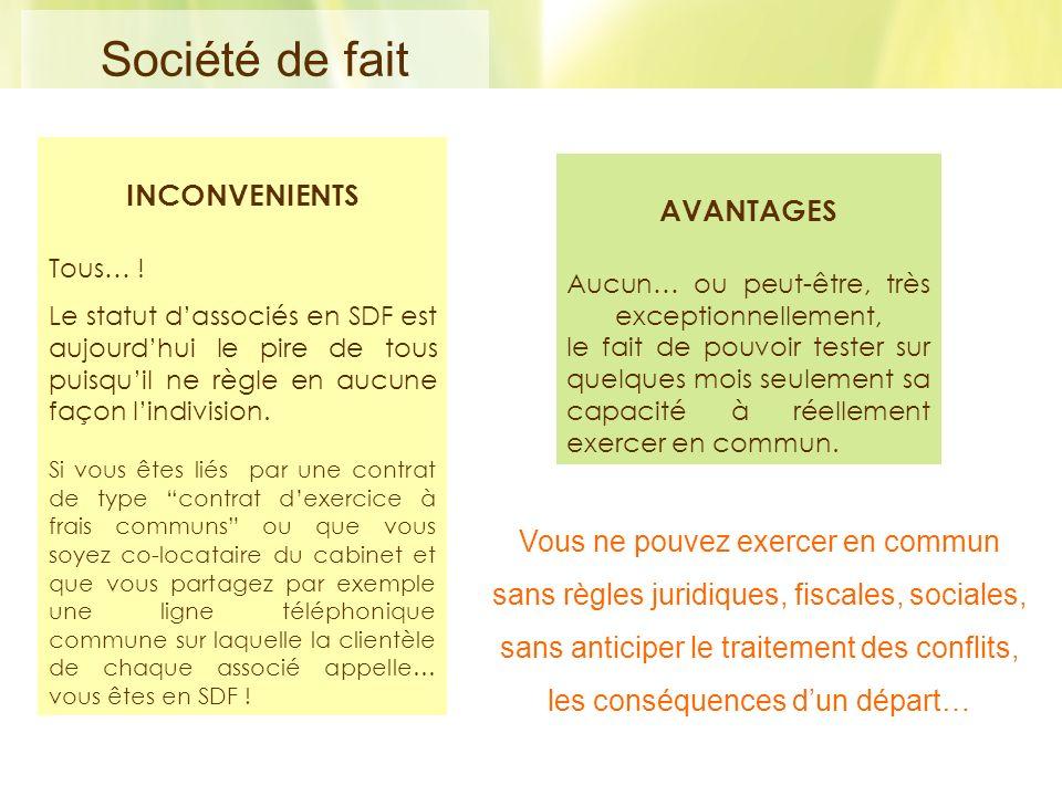 Société de fait INCONVENIENTS AVANTAGES