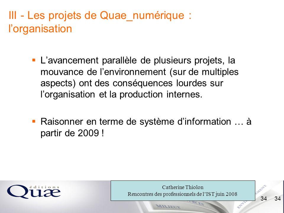 III - Les projets de Quae_numérique : l'organisation