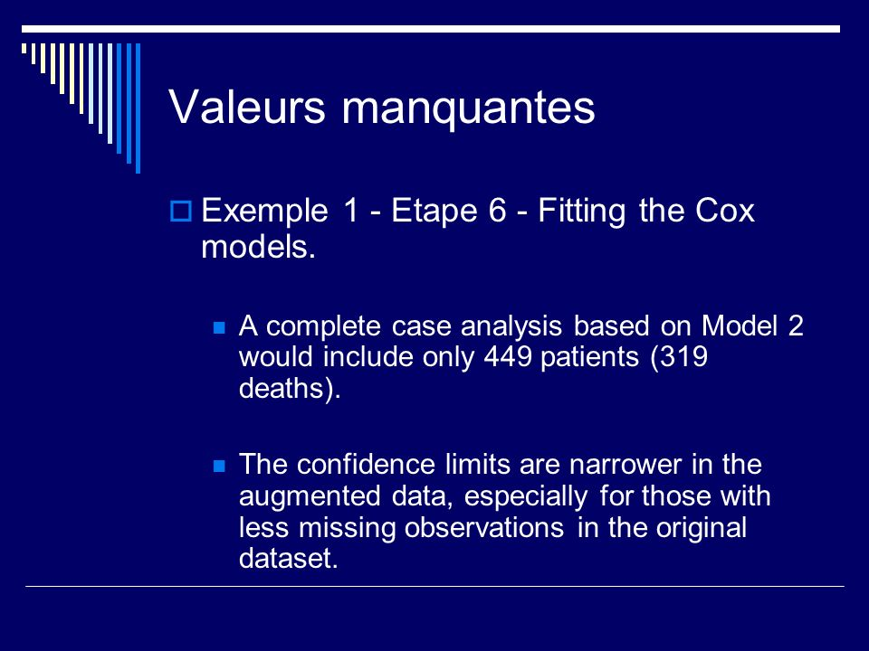 Valeurs manquantes Exemple 1 - Etape 6 - Fitting the Cox models.