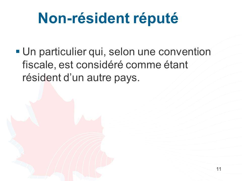 Non-résident réputé Un particulier qui, selon une convention fiscale, est considéré comme étant résident d'un autre pays.