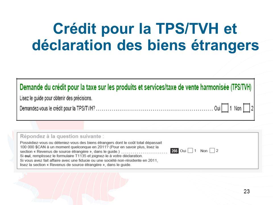 Crédit pour la TPS/TVH et déclaration des biens étrangers