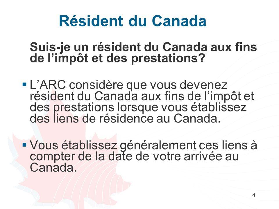 Résident du Canada Suis-je un résident du Canada aux fins de l'impôt et des prestations