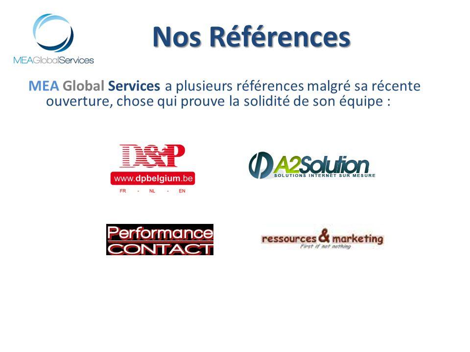 Nos Références MEA Global Services a plusieurs références malgré sa récente ouverture, chose qui prouve la solidité de son équipe :