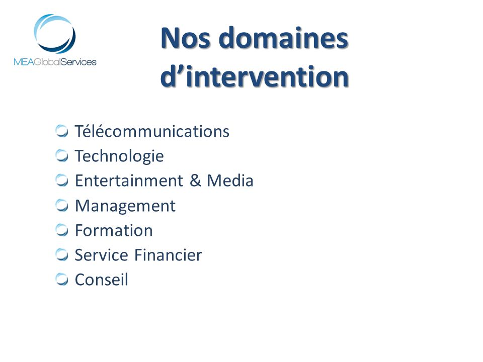 Nos domaines d'intervention Télécommunications Technologie