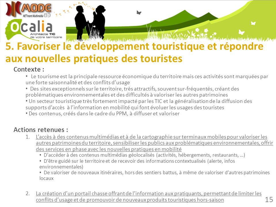 5. Favoriser le développement touristique et répondre aux nouvelles pratiques des touristes