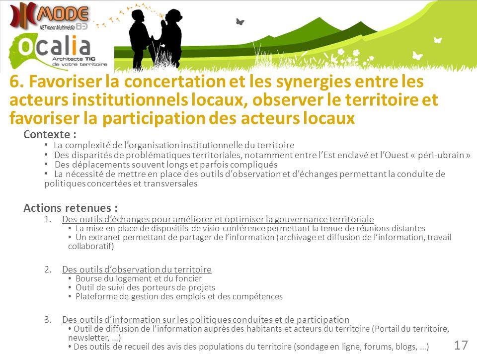 6. Favoriser la concertation et les synergies entre les acteurs institutionnels locaux, observer le territoire et favoriser la participation des acteurs locaux