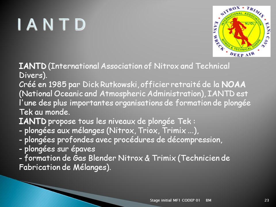 I A N T D IANTD (International Association of Nitrox and Technical Divers).
