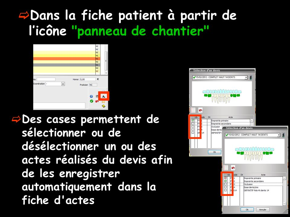 Dans la fiche patient à partir de l'icône panneau de chantier