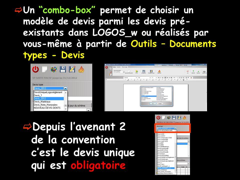 Un combo-box permet de choisir un modèle de devis parmi les devis pré-existants dans LOGOS_w ou réalisés par vous-même à partir de Outils – Documents types - Devis
