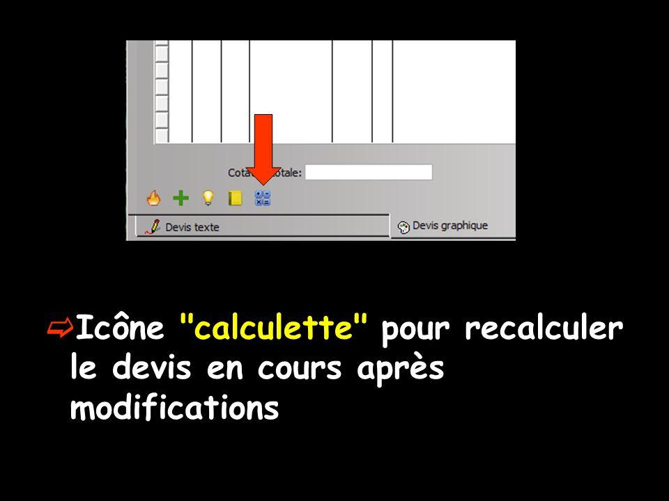 Icône calculette pour recalculer le devis en cours après modifications