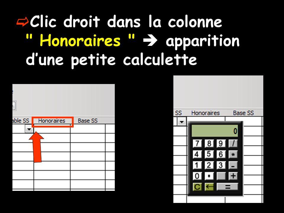 Clic droit dans la colonne Honoraires  apparition d'une petite calculette