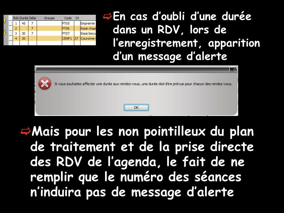 En cas d'oubli d'une durée dans un RDV, lors de l'enregistrement, apparition d'un message d'alerte