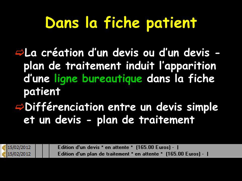 Dans la fiche patient La création d'un devis ou d'un devis - plan de traitement induit l'apparition d'une ligne bureautique dans la fiche patient.