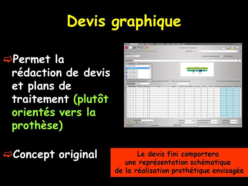 Devis graphique Permet la rédaction de devis et plans de traitement (plutôt orientés vers la prothèse)
