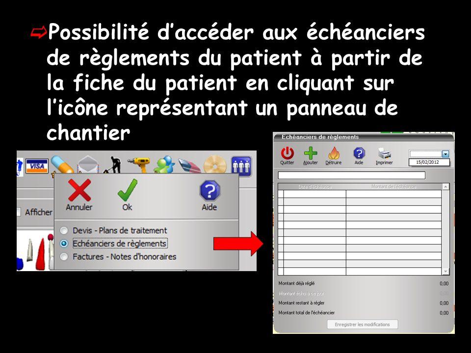 Possibilité d'accéder aux échéanciers de règlements du patient à partir de la fiche du patient en cliquant sur l'icône représentant un panneau de chantier