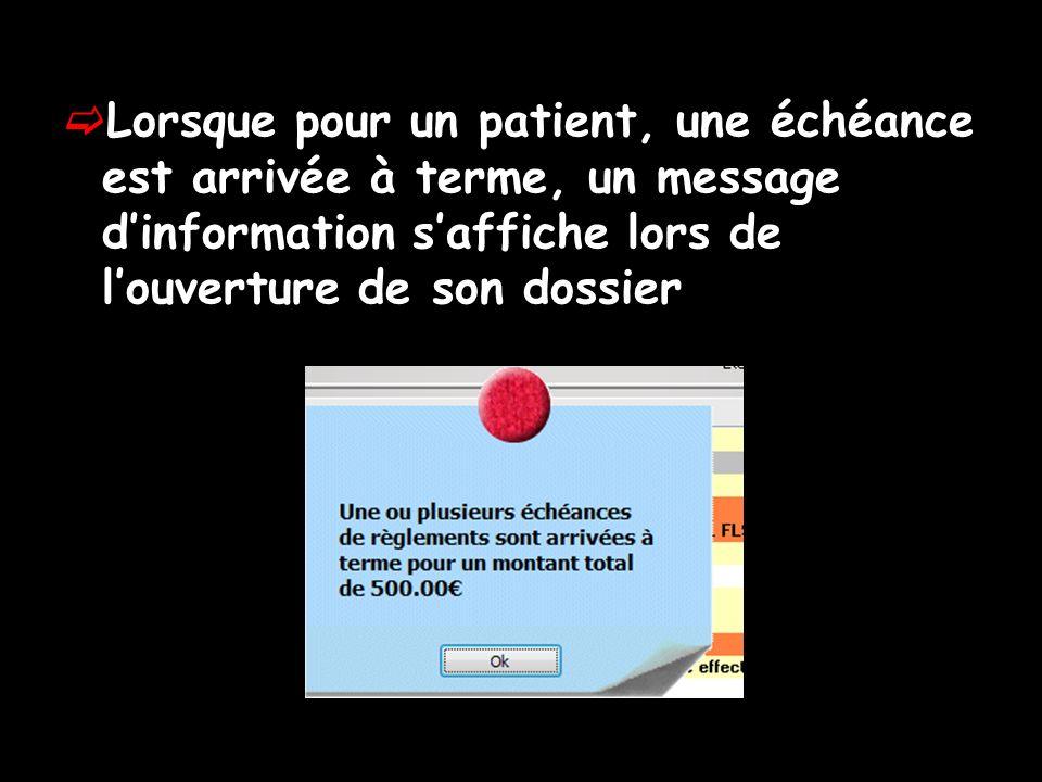 Lorsque pour un patient, une échéance est arrivée à terme, un message d'information s'affiche lors de l'ouverture de son dossier