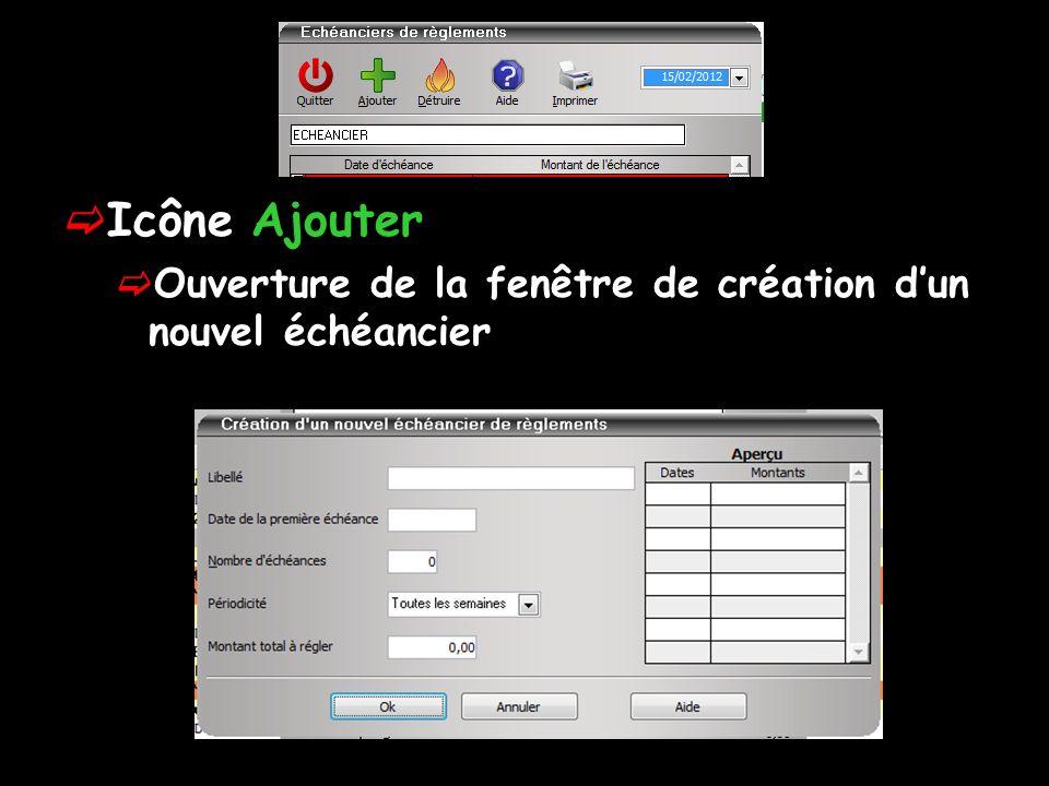 Icône Ajouter Ouverture de la fenêtre de création d'un nouvel échéancier
