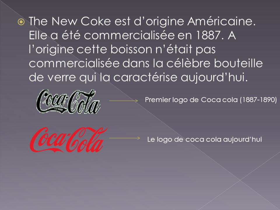 The New Coke est d'origine Américaine