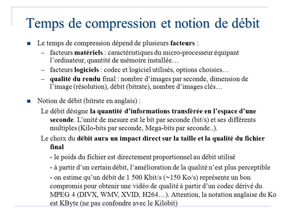 Temps de compression et notion de débit