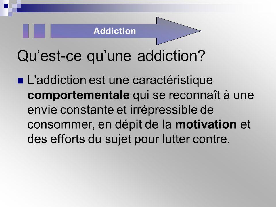 Qu'est-ce qu'une addiction