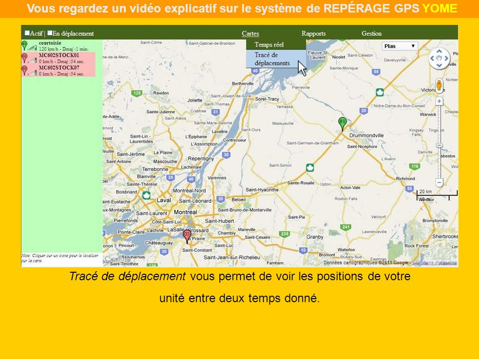 Vous regardez un vidéo explicatif sur le système de REPÉRAGE GPS YOME