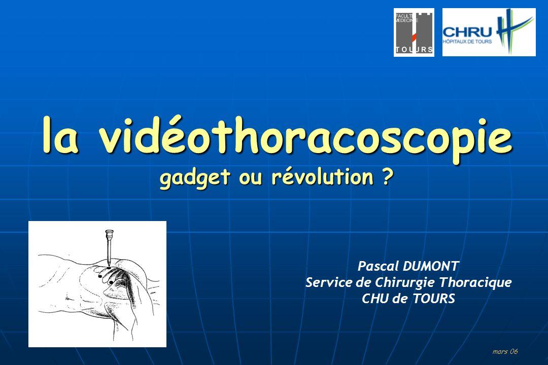 la vidéothoracoscopie Service de Chirurgie Thoracique