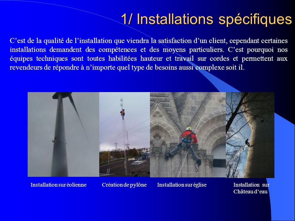 1/ Installations spécifiques