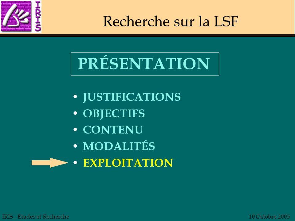 PRÉSENTATION Recherche sur la LSF JUSTIFICATIONS OBJECTIFS CONTENU