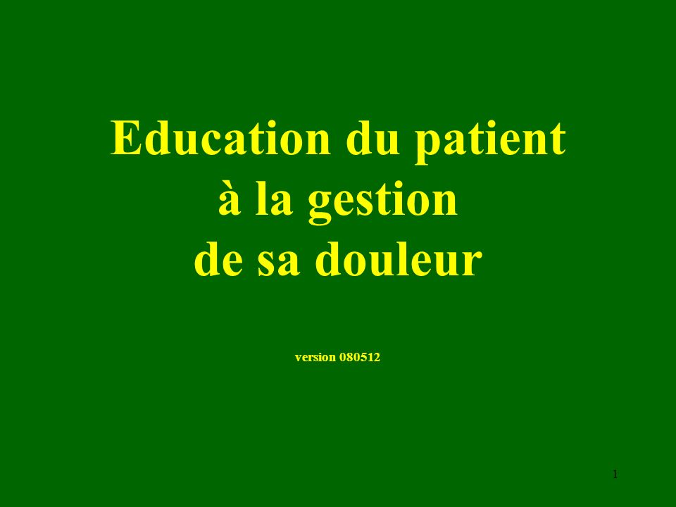 Education du patient à la gestion de sa douleur version 080512