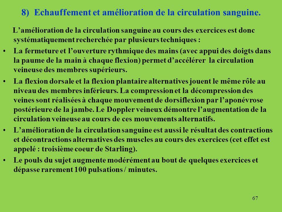 8) Echauffement et amélioration de la circulation sanguine.