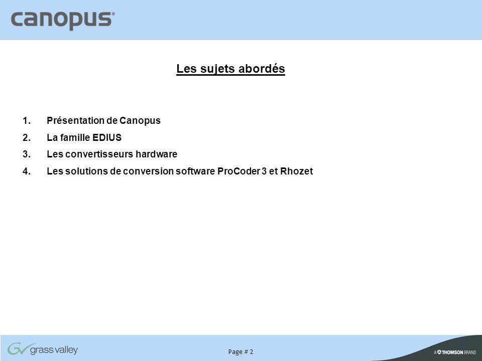 Les sujets abordés Présentation de Canopus La famille EDIUS