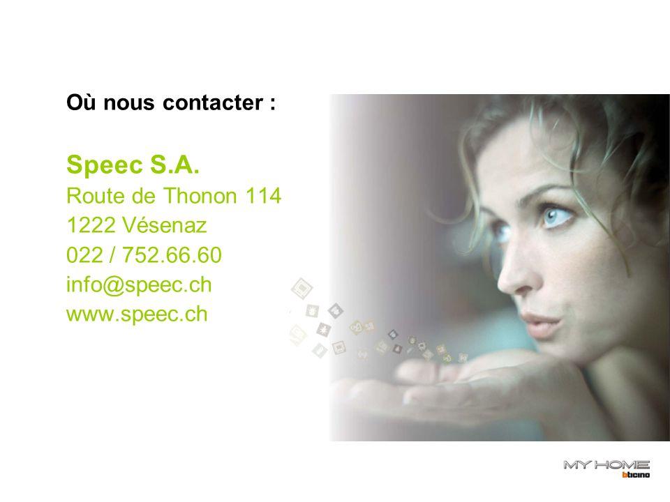 Speec S.A. Où nous contacter : Route de Thonon 114 1222 Vésenaz