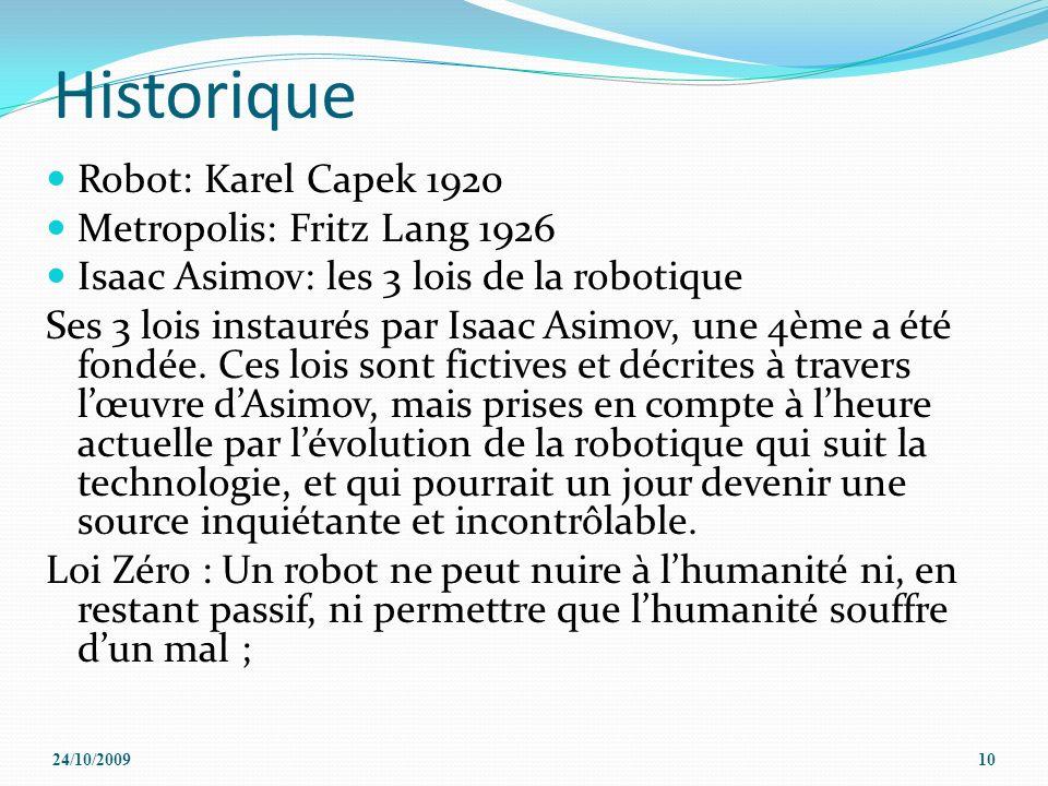 Historique Robot: Karel Capek 1920 Metropolis: Fritz Lang 1926