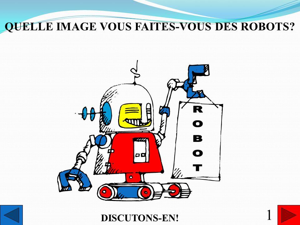 QUELLE IMAGE VOUS FAITES-VOUS DES ROBOTS