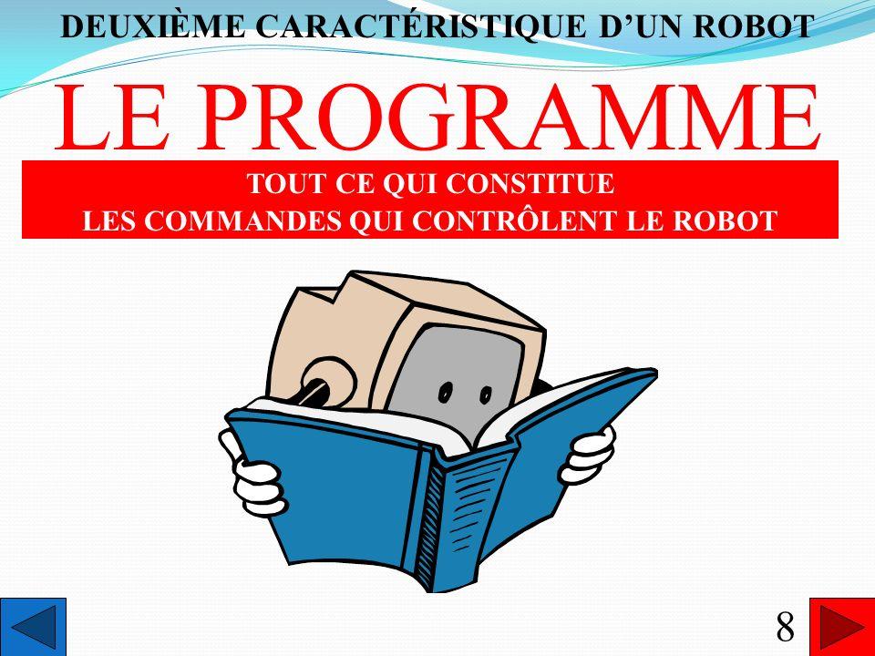 LE PROGRAMME 8 DEUXIÈME CARACTÉRISTIQUE D'UN ROBOT