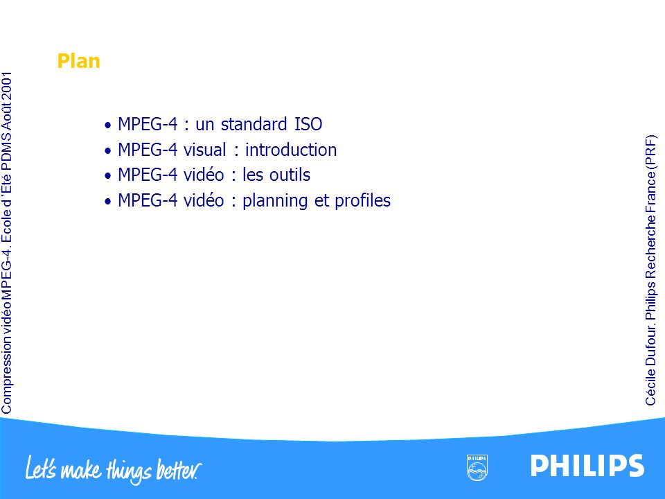 Plan MPEG-4 : un standard ISO MPEG-4 visual : introduction