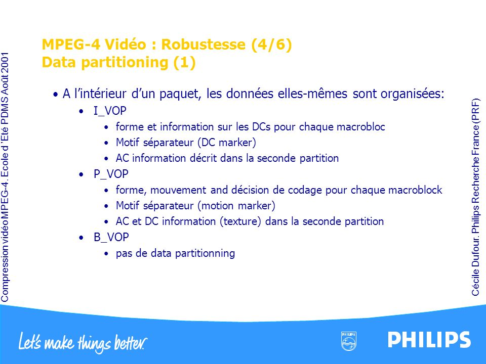 MPEG-4 Vidéo : Robustesse (4/6) Data partitioning (1)