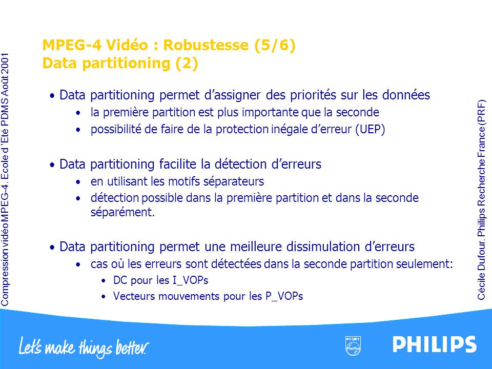 MPEG-4 Vidéo : Robustesse (5/6) Data partitioning (2)