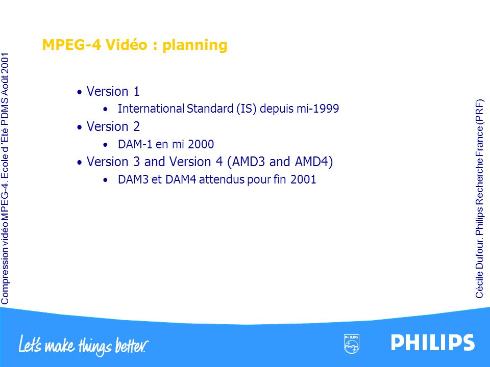 MPEG-4 Vidéo : planning Version 1 Version 2
