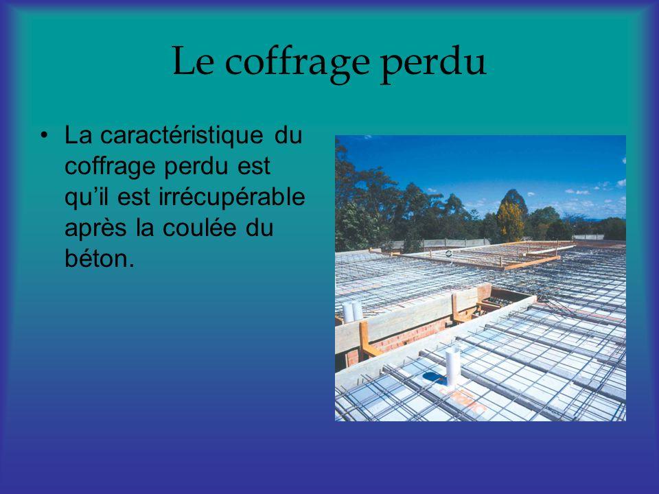 Le coffrage perduLa caractéristique du coffrage perdu est qu'il est irrécupérable après la coulée du béton.