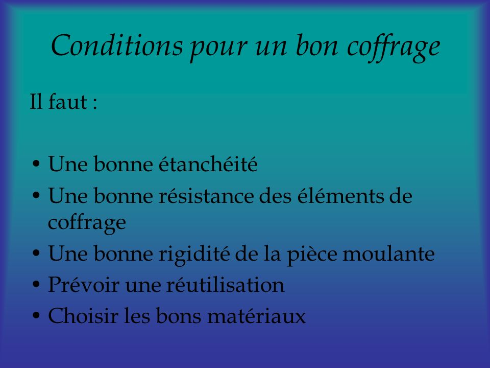 Conditions pour un bon coffrage