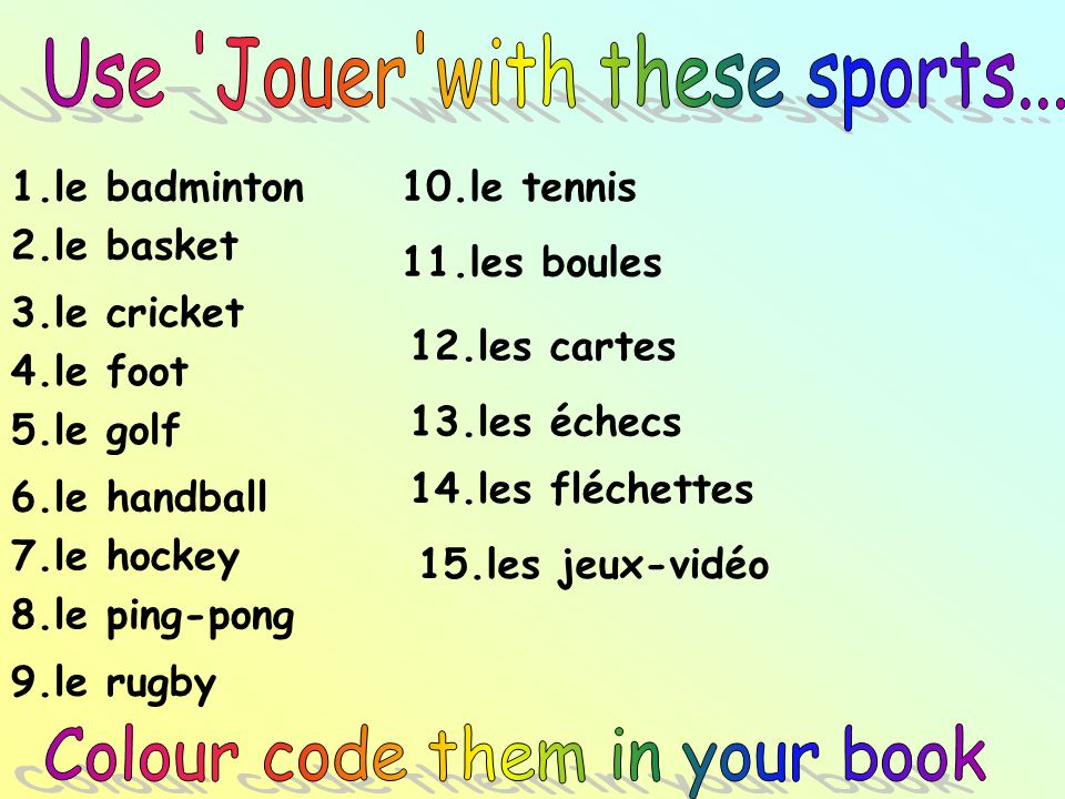 Use Jouer with these sports...