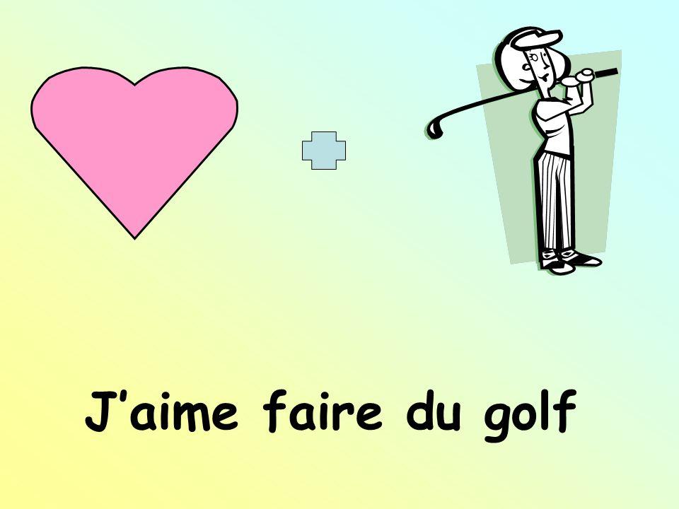 J'aime faire du golf